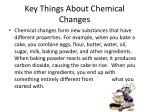 key things about chemical changes