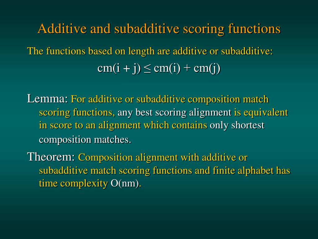 Additive and subadditive scoring functions