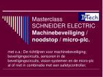 masterclass schneider electric machinebeveiliging noodstop micro plc