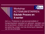 workshop actemium starren edulab proces en x sorter