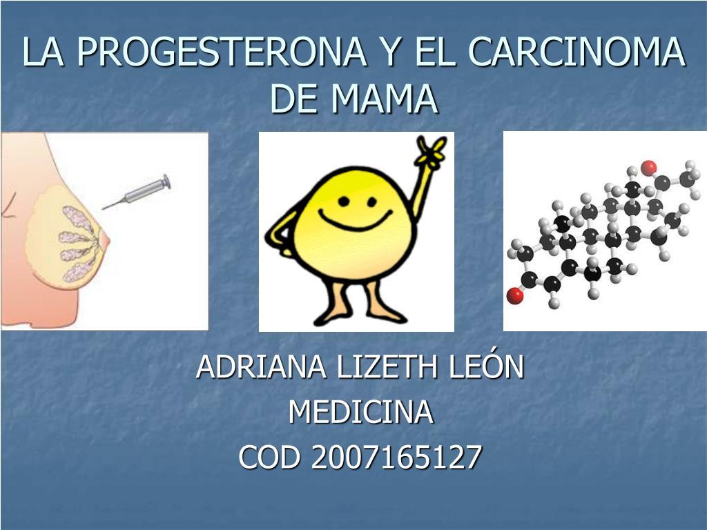 la progesterona y el carcinoma de mama l.