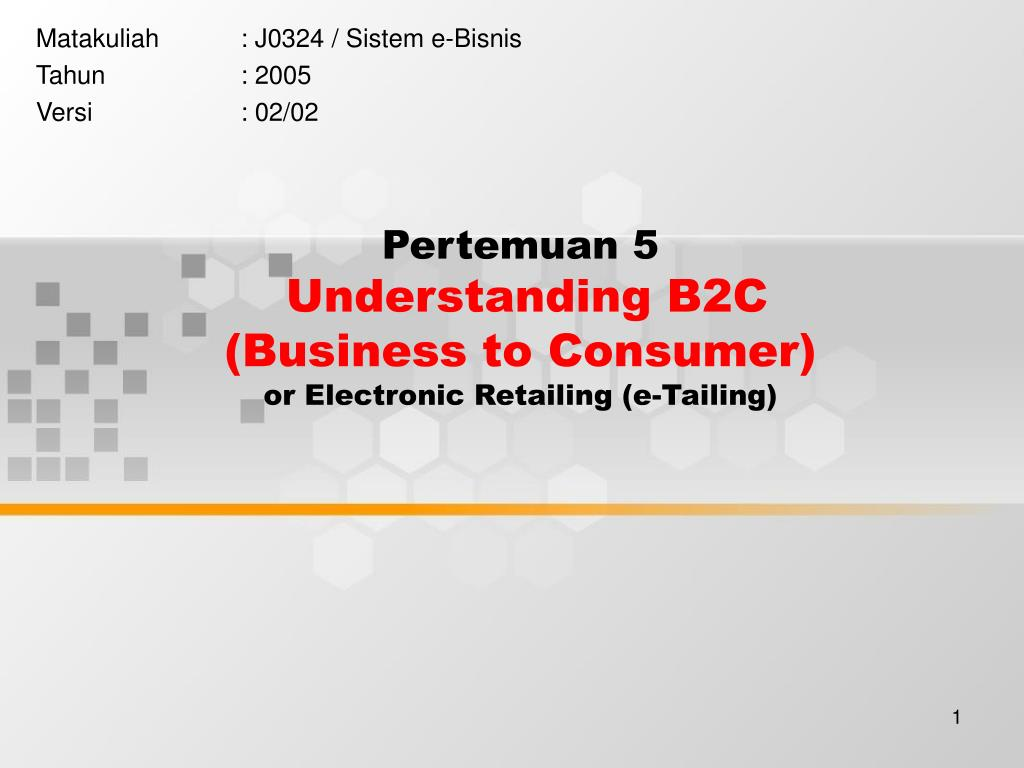 pertemuan 5 understanding b2c business to consumer or electronic retailing e tailing l.