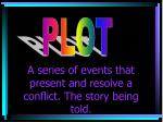 a series of events that present and resolve a conflict the story being told