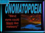 blind eyes could blaze like meteors