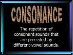 the repetition of consonant sounds that are preceded by different vowel sounds