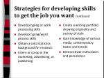 strategies for developing skills to get the job you want continued