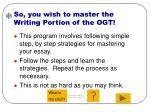 so you wish to master the writing portion of the ogt
