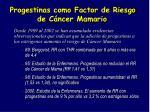 progestinas como factor de riesgo de c ncer mamario