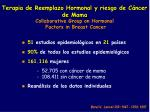 terapia de reemplazo hormonal y riesgo de c ncer de mama