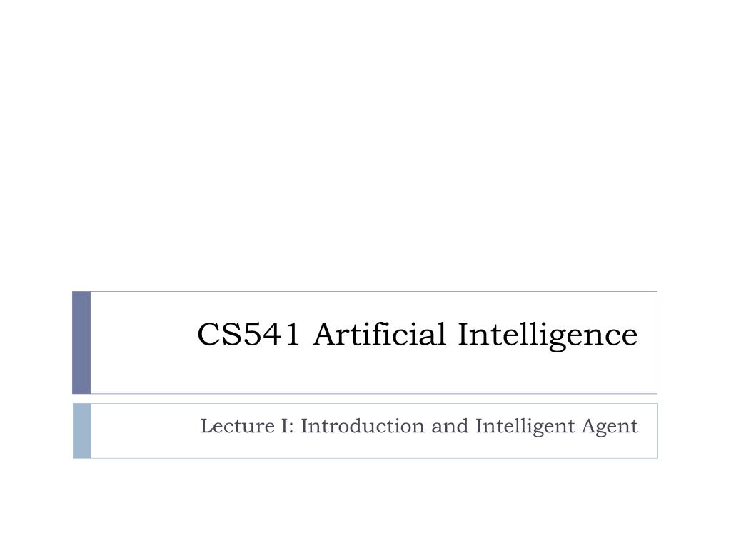 cs541 artificial intelligence l.