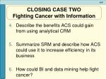 closing case two fighting cancer with information57