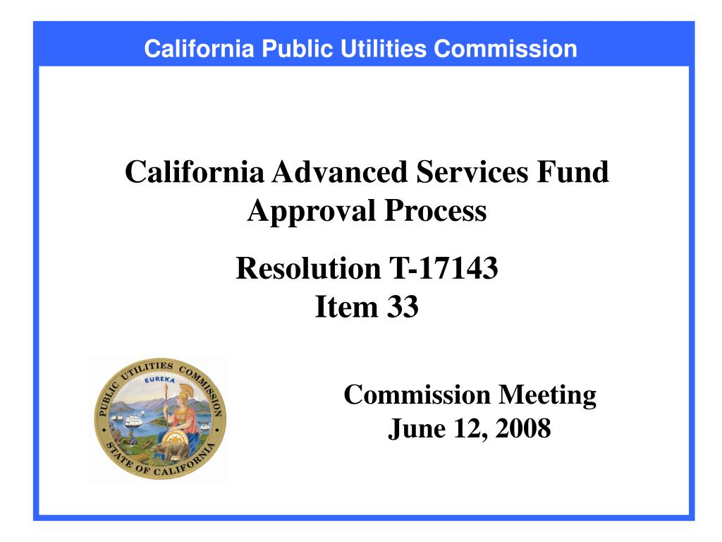 california advanced services fund approval process resolution t 17143 item 33 l.