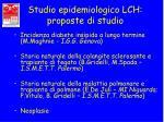 studio epidemiologico lch proposte di studio