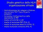 studio genetico della hlh organizzazione attuale