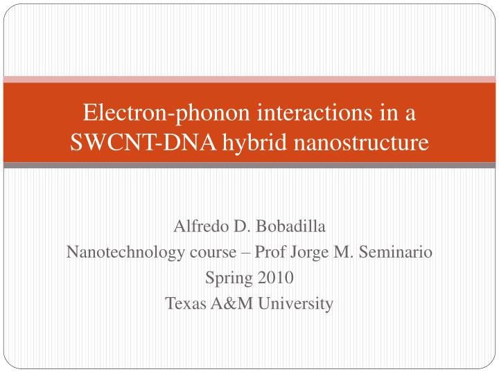 Electron phonon interactions in a swcnt dna hybrid nanostructure