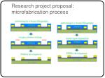 research project proposal microfabrication process