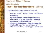 types of client server architecture two tier architecture cont d