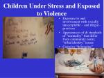 children under stress and exposed to violence