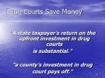 drug courts save money