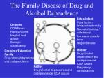 the family disease of drug and alcohol dependence