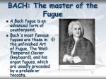 bach the master of the fugue