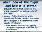 main idea of the fugue and how it is stated