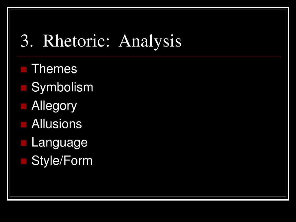 3.  Rhetoric:  Analysis