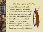 cram with a plan