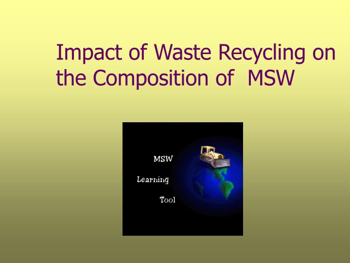 impact of waste recycling on the composition of msw n.