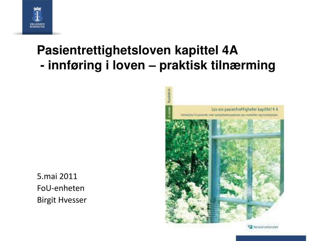 pasientrettighetsloven kapittel 4a innf ring i loven praktisk tiln rming l.