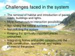 challenges faced in the system