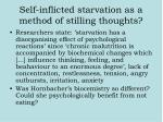 self inflicted starvation as a method of stilling thoughts
