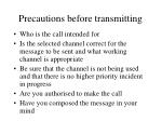 precautions before transmitting