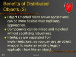 benefits of distributed objects 2