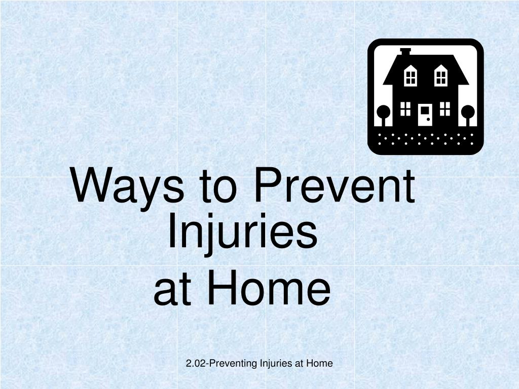 ways to prevent injuries at home l.