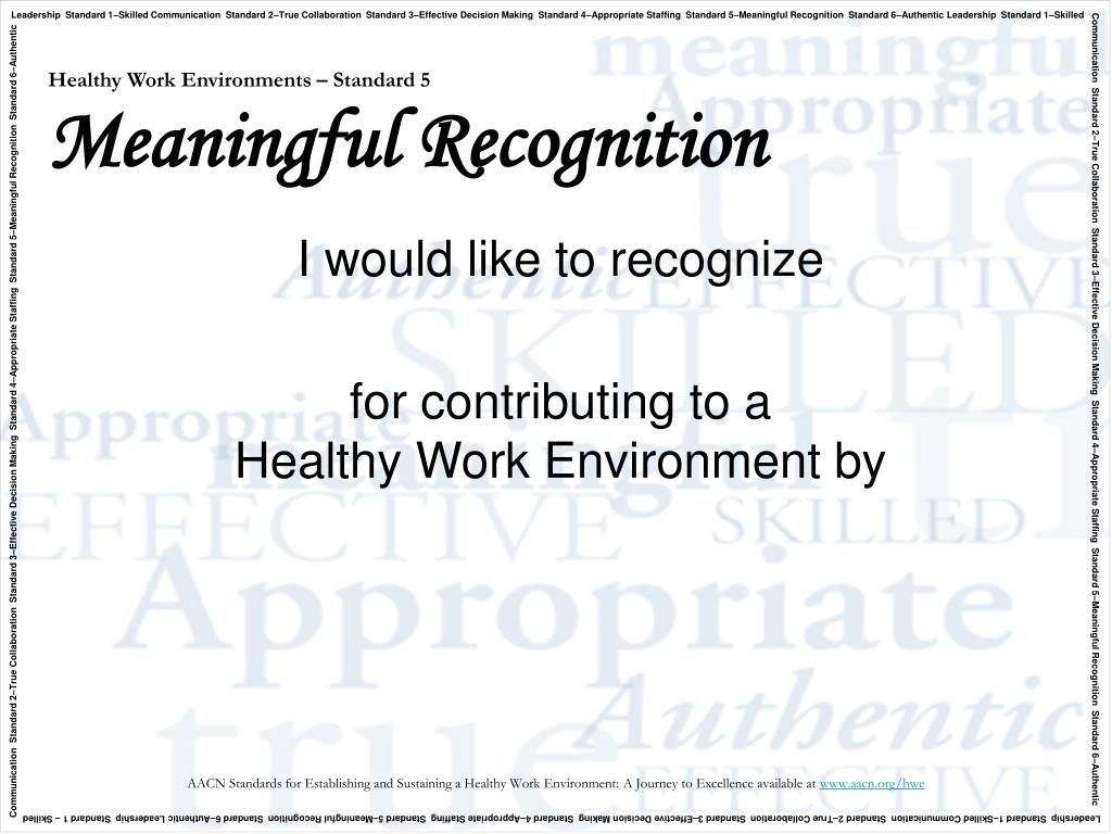healthy work environments standard 5 meaningful recognition l.