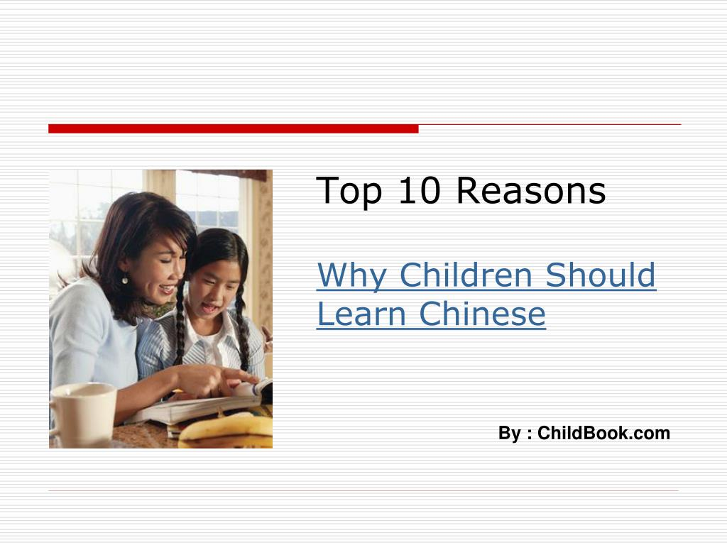 top 10 reasons why children should learn chinese l.