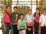 from a h mong church in the mountain of y n b i to her honeymoon among the poor in cambodia