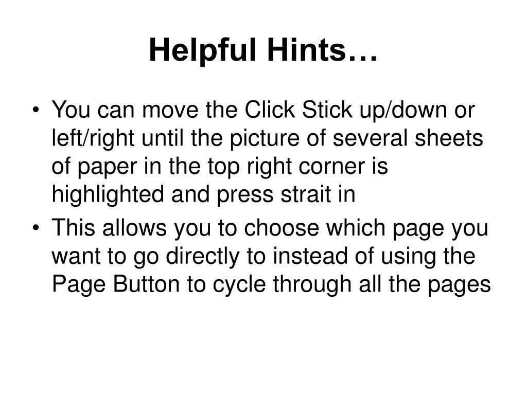 Helpful Hints…