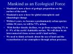 mankind as an ecological force