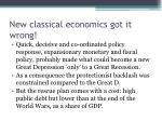 new classical economics got it wrong