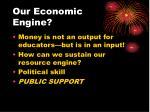our economic engine