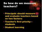 so how do we measure teachers