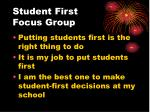 student first focus group