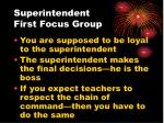 superintendent first focus group