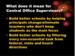 what does it mean for central office supervisors