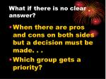 what if there is no clear answer