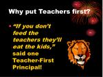 why put teachers first