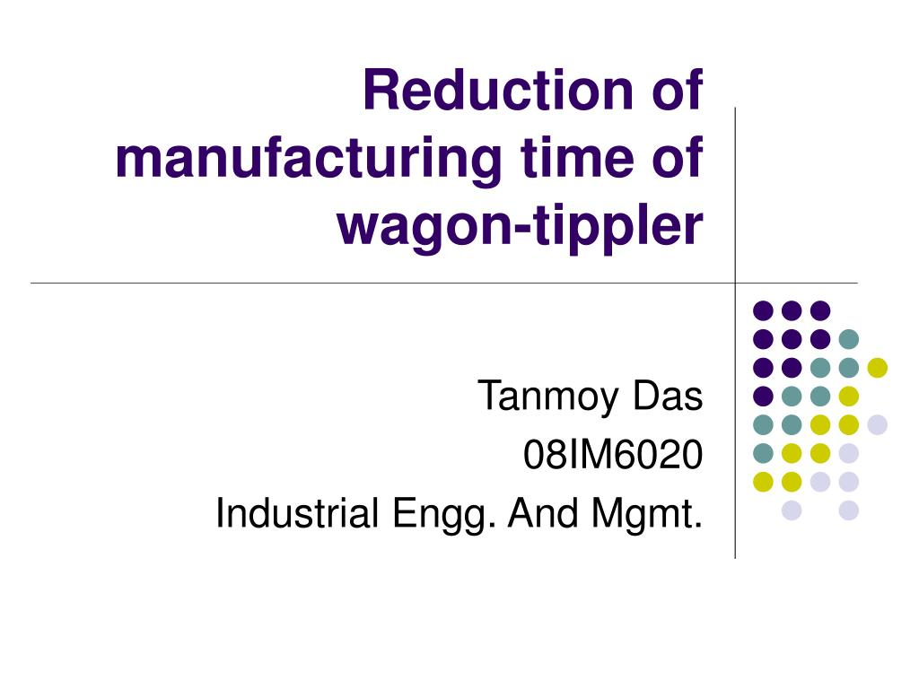reduction of manufacturing time of wagon tippler l.