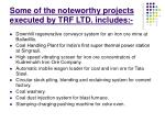 some of the noteworthy projects executed by trf ltd includes
